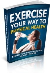 Exercise Your Way To Physical Health eBook with private label rights
