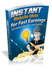 Instant Website Ideas for Fast Earnings eBook with Resale Rights