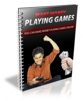 Make Money Playing Video Games eBook with Personal Use Rights