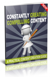Constantly Creating Compelling Content eBook with Personal Use Rights