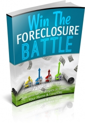 Win The Foreclosure Battle eBook with private label rights