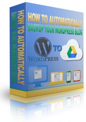 How To Automatically Backup Your WordPress Blog Video with Master Resale Rights