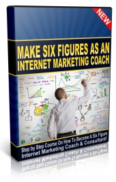 Make Six Figures As An Internet Marketing Coach Video with Personal Use Rights