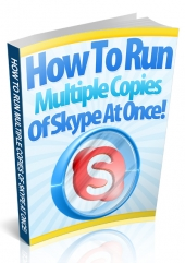 Run Multiple Copies of Skype At Once eBook with Private Label Rights