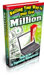 Selling Your Way To Your First Million eBook with Private Label Rights