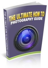 The Ultimate How To Photography Guide eBook with private label rights