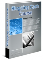 Blogging Cash Course eBook with Private Label Rights