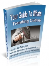 Your Guide To Whats Trending Online eBook with private label rights