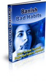 Banish Bad Habits eBook with Private Label Rights