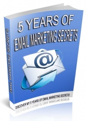 5 Years Of Email Marketing Secrets eBook with Personal Use Rights
