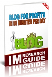 Blog for Profits in 90 Minutes per Day eBook with Personal Use Rights