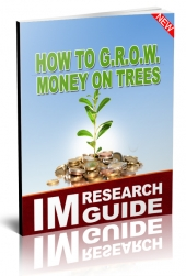 How to G.R.O.W. Money on Trees eBook with Personal Use Rights