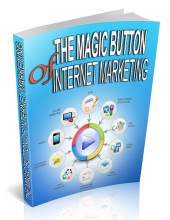 The Magic Button Of Internet Marketing eBook with Personal Use Rights