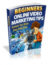 Beginners Online Video Marketing Tips eBook with Master Resell Rights