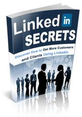 LinkedIn Secrets Exposed eBook with Personal Use Rights