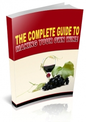 Complete Guide To Making Your Own Wine eBook with private label rights