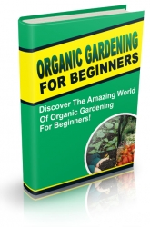 Organic Gardening For Beginners eBook with private label rights