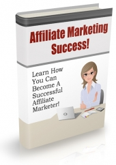 Affiliate Marketing Success 2013 eBook with Private Label Rights