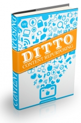 Ditto: How To Get The Most Out of Your Content eBook with Personal Use Rights