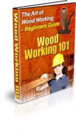 Wood Working 101 eBook with Private Label Rights