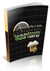 48 Hour $480 Month T-Shirt Biz eBook with Resell Rights