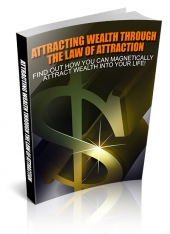 Attracting Wealth Through The Law Of Attraction eBook with Master Resale Rights