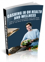 Cashing In On Health And Wellness eBook with private label rights