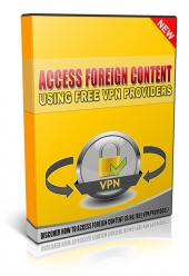 Access Foreign Content Using Free VPN Providers Video with Master Resale Rights/Giveaway Rights
