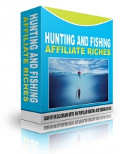 Hunting And Fishing Affiliate Riches eBook with private label rights