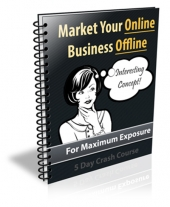 Market Your Online Business Offline 2014 eBook with Private Label Rights