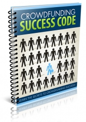 Crowd Funding Success Code eBook with Master Resell Rights
