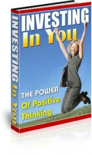 Investing In You : The Power Of Positive Thinking eBook with Resell Rights