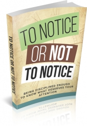 To Notice Or Not To Notice eBook with Master Resell Rights/Giveaway Rights