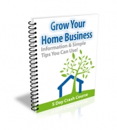 Grow Your Home Business eCourse eBook with Private Label Rights