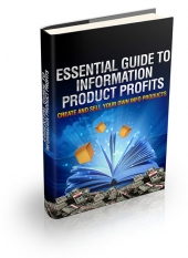 Essential Guide To Information Product Profits eBook with Master Resell Rights
