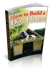 How To Build A Dog House eBook with Master Resell Rights