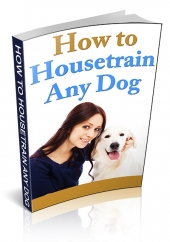 How To Housetrain Any Dog eBook with Master Resell Rights