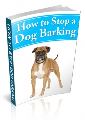 How To Stop A Dog Barking eBook with Master Resell Rights