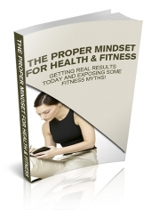 The Proper Mindset For Health & Fitness eBook with Master Resell Rights