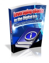 Leveraging eBooks in the Digital Era eBook with Master Resell Rights/Giveaway Rights