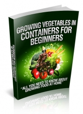 Growing Vegetables In Containers For Beginners eBook with private label rights