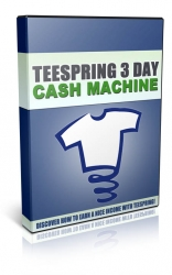 Teespring 3 Day Cash Machine Video with Personal Use Rights