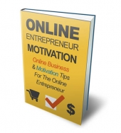 Online Entrepreneur Motivation eBook with Private Label Rights