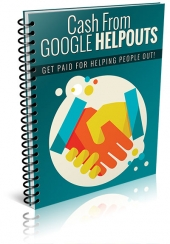 Cash from Google Helpouts eBook with Giveaway Rights