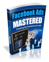Facebook Ads Mastered eBook with Master Resell Rights