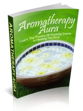 Aromatherapy Aura eBook with Master Resell Rights