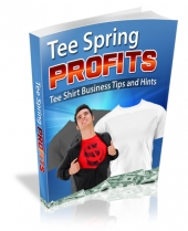 Tee Spring Profits eBook with Master Resell Rights/Giveaway Rights