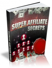 Super Affiliate Secrets eBook with Master Resell Rights