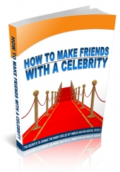 How To Make Friends With A Celebrity eBook with Master Resell Rights