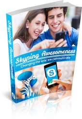 Skyping Awesomeness eBook with private label rights
